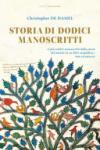 Storia di dodici manoscritti. Ediz. a colori