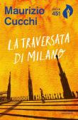 La traversata di Milano. Nuova ediz.