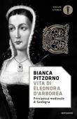 Vita di Eleonora d'Arborea. Principessa medievale di Sardegna