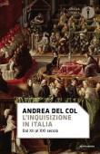 L' Inquisizione in Italia. Dal XII al XXI secolo
