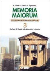 Memoria maiorum. Letteratura, antologia e autori latini. Per le Scuole. 3.