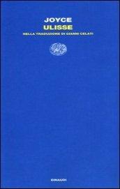 Ulisse (Einaudi): Nella traduzione di Gianni Celati (Letture Einaudi Vol. 46)