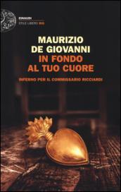 In fondo al tuo cuore: Inferno per il commissario Ricciardi (Einaudi. Stile libero big)