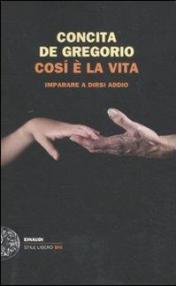 Così è la vita: Imparare a dirsi addio (Einaudi. Stile libero big Vol. 24)