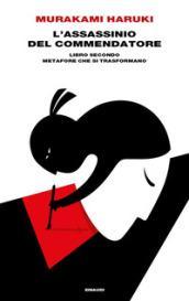 L'assassinio del Commendatore. Libro secondo: Metafore che si trasformano (Supercoralli)