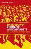 Cronache anticapitaliste. Guida alla lotta di classe per il XXI secolo
