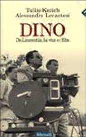 Dino. De Laurentiis, la vita e i film