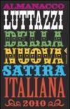 Almanacco Luttazzi della nuova satira italiana 2010