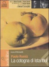 La cotogna di Istanbul letto da Moni Ovadia e Paolo Rumiz. Audiolibro. CD Audio formato MP3