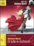 Di tutte le ricchezze letto da Stefano Benni. Audiolibro. CD Audio