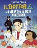 Il dottor Li e il virus con in testa una corona. Ediz. a colori