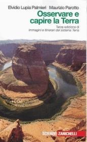 Osservare e capire la terra. Immagini e itinerari del sistema terra. Con espansione online. Per le Scuole superiori