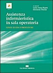 Assistenza infermieristica in sala operatoria. Linee guida e procedure