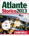 Atlante storico Zanichelli 2013. Con DVD-ROM: Navigare il tempo e lo spazio. Con aggiornamento online
