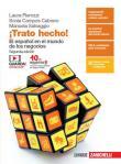 ¡Trato hecho! El español en el mundo de los negocios. Per le Scuole superiori. Con e-book. Con espansione online [Lingua spagnola]