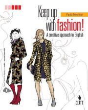 Keep up with fashion. A creative approach of English. Per le Scuole superiori. Con Contenuto digitale (fornito elettronicamente)