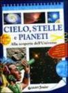 Cielo, stelle e pianeti. Alla scoperta dell'universo