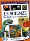 Le scienze. Dal big bang a internet