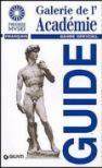 Galerie de l'Académie. Guide officiel