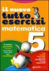 Nuovo tuttoesercizi matematica. Per la Scuola elementare: 5