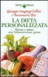 La dieta personalizzata. Forma e salute con l'alimentazione giusta