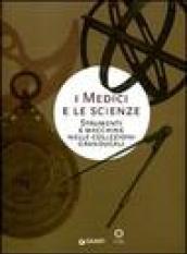 I Medici e le scienze. Strumenti e macchine nelle collezioni granducali
