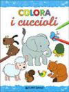 Colora i cuccioli. Ediz. illustrata
