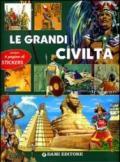Le grandi civiltà. Con sticker