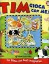 Tim gioca con me!