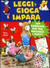 Leggi, gioca e impara. Con Carolina, Pio Pio, Ricciolo e Puffy. Ediz. illustrata