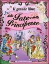 Il grande libro delle fate e principesse. Ediz. illustrata