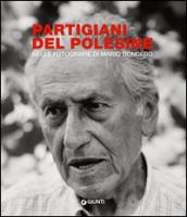 Partigiani del Polesine. Nelle fotografie di Mario Dondero. Ediz. illustrata