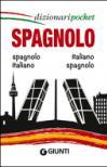 Spagnolo. Spagnolo-italiano, italiano-spagnolo. Ediz. bilingue
