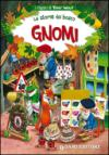 Gnomi. Le storie del bosco. Ediz. illustrata