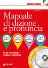 Manuale di dizione e pronuncia: Per chi vuole imparare a leggere e parlare bene