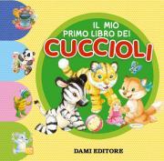 Il mio primo libro dei cuccioli. Ediz. a colori