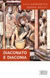 Diaconato e diaconia. Per essere corresponsabile nella Chiesa