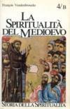La spiritualità del Medioevo (XII-XVI secolo): nuovi ambienti e problemi