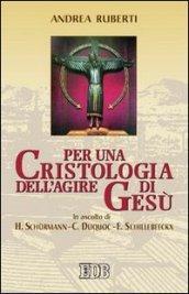Per una cristologia dell'agire di Gesù. In ascolto di H. Schurmann, C. Duquoc ed E. Schillebeeckx