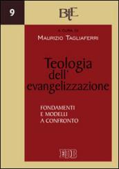 Teologia dell'evangelizzazione. Fondamenti e modelli a confronto