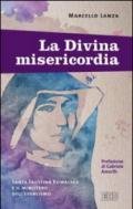 La Divina misericordia: Santa Faustina Kowalska e il ministero dell'esorcismo. Prefazione di Gabriele Amorth. Postfazione di Matteo De Meo (Padre Amorth)