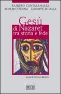 Gesù di Nazaret tra storia e fede: A cura di Giovanni Giorgio (Religione e religioni Vol. 35)