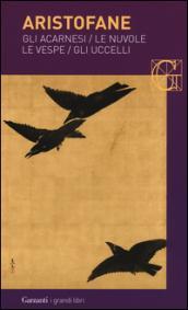 Gli acarnesi-Le nuvole-Le vespe-Gli uccelli