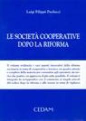 Le società cooperative dopo la riforma. Con appendice