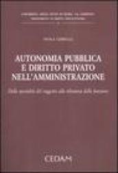 Autonomia pubblica e diritto privato nell'amministrazione. Dalla specialità del soggetto alla rilevanza della funzione