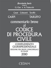 Commentario breve al codice di procedura civile. Complemento giurisprudenziale. Per prove concorsuali ed esami 2010