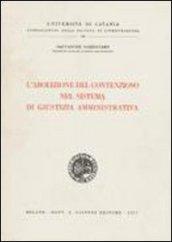 L'abolizione del contenzioso nel sistema di giustizia amministrativa