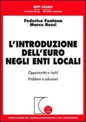 L'introduzione dell'Euro negli enti locali. Opportunità e rischi. Problemi e soluzioni