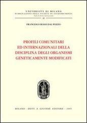 Profili comunitari ed internazionali della disciplina degli organismi geneticamente modificati