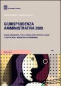 Giurisprudenza amministrativa 2009. Guida ragionata per la prova scritta dell'esame di avvocato e magistrato ordinario